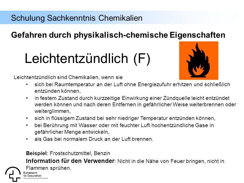 Schulung Sachkenntnis Chemikalien Leichtentzündlich sind Chemikalien, wenn sie sich bei Raumtemperatur an der Luft ohne Energiezufuhr erhitzen und sch