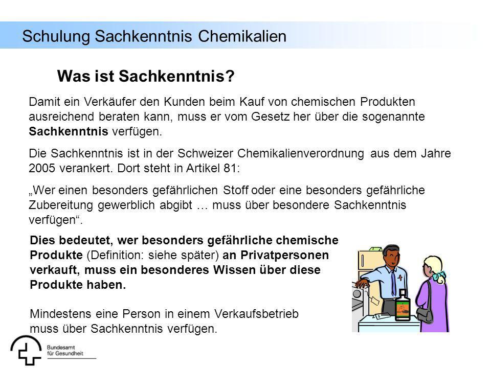 Schulung Sachkenntnis Chemikalien Die Sachkenntnis ist in einer Verordnung des Eidgenössischen Departement des Innern vom Juni 2005 genauer definiert.