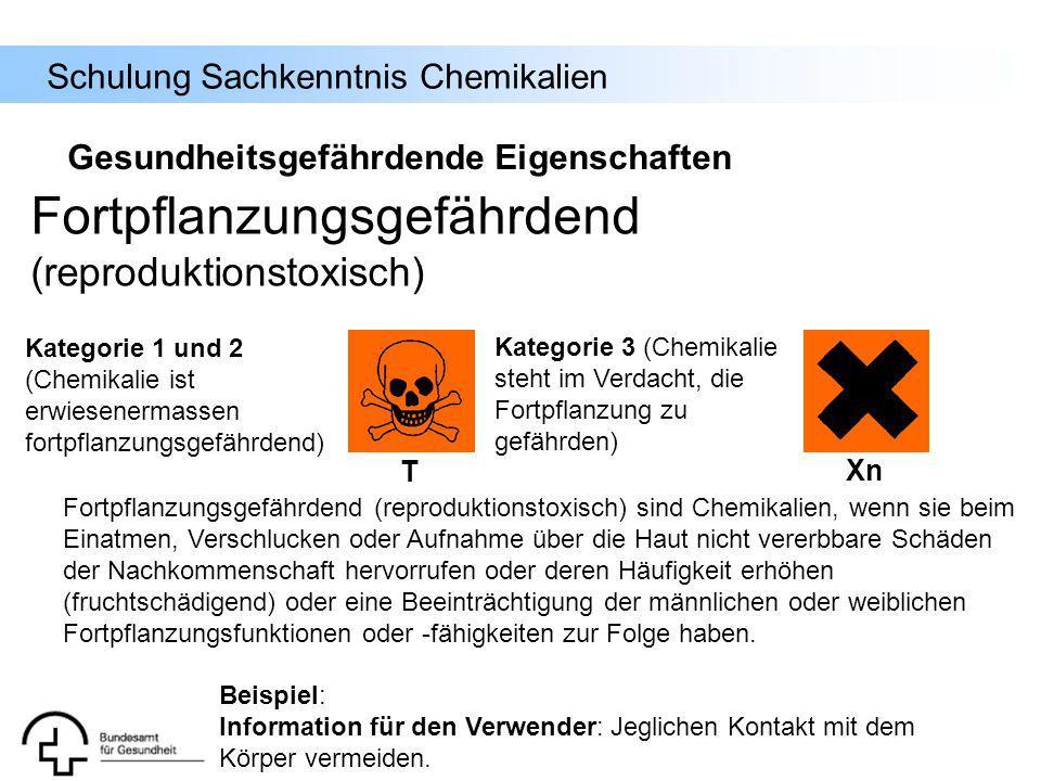 Schulung Sachkenntnis Chemikalien Fortpflanzungsgefährdend (reproduktionstoxisch) Fortpflanzungsgefährdend (reproduktionstoxisch) sind Chemikalien, we