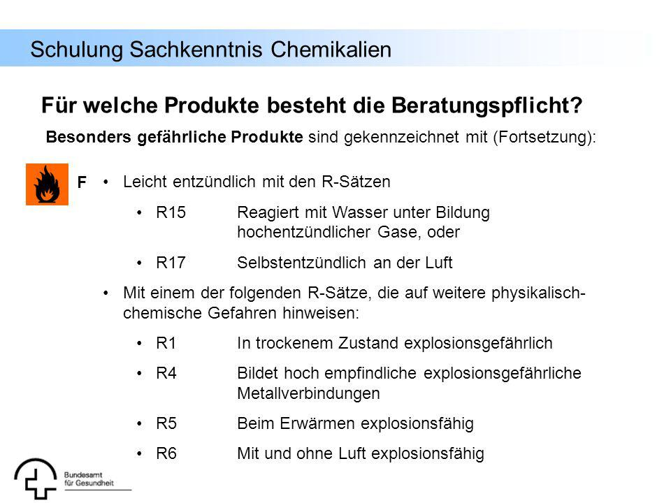 Schulung Sachkenntnis Chemikalien Leicht entzündlich mit den R-Sätzen R15 Reagiert mit Wasser unter Bildung hochentzündlicher Gase, oder R17 Selbstent