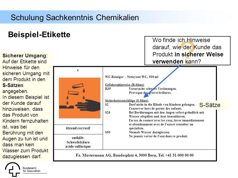 Schulung Sachkenntnis Chemikalien Beispiel-Etikette ? c WC-Reiniger - Nettoyant WC, 500 ml Gefahrenhinweise (R-Sätze) R35Verursacht schwere Verätzunge