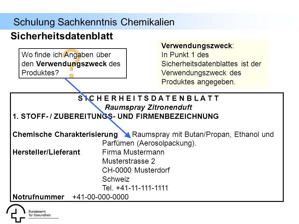 Schulung Sachkenntnis Chemikalien ? S I C H E R H E I T S D A T E N B L A T T Raumspray Zitronenduft 1. STOFF- / ZUBEREITUNGS- UND FIRMENBEZEICHNUNG C