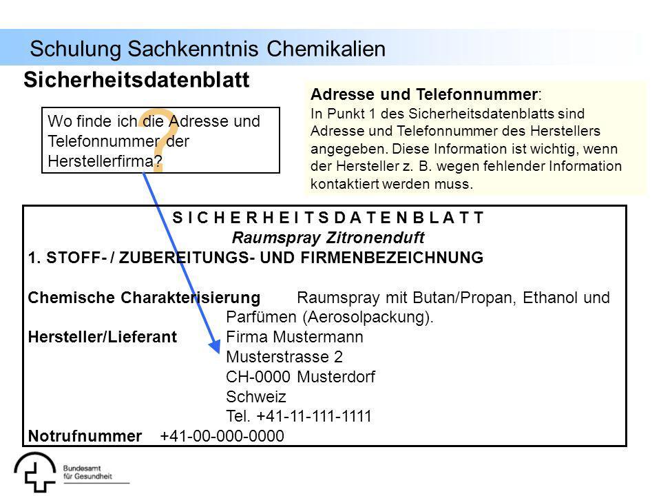 Schulung Sachkenntnis Chemikalien ? Wo finde ich die Adresse und Telefonnummer der Herstellerfirma? S I C H E R H E I T S D A T E N B L A T T Raumspra