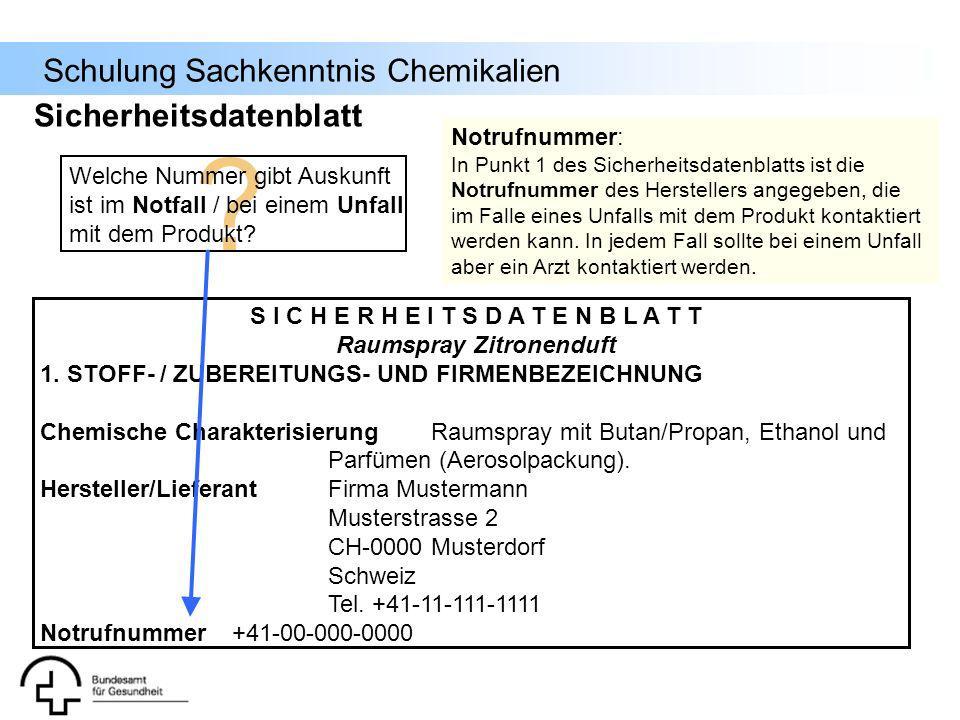 Schulung Sachkenntnis Chemikalien S I C H E R H E I T S D A T E N B L A T T Raumspray Zitronenduft 1. STOFF- / ZUBEREITUNGS- UND FIRMENBEZEICHNUNG Che