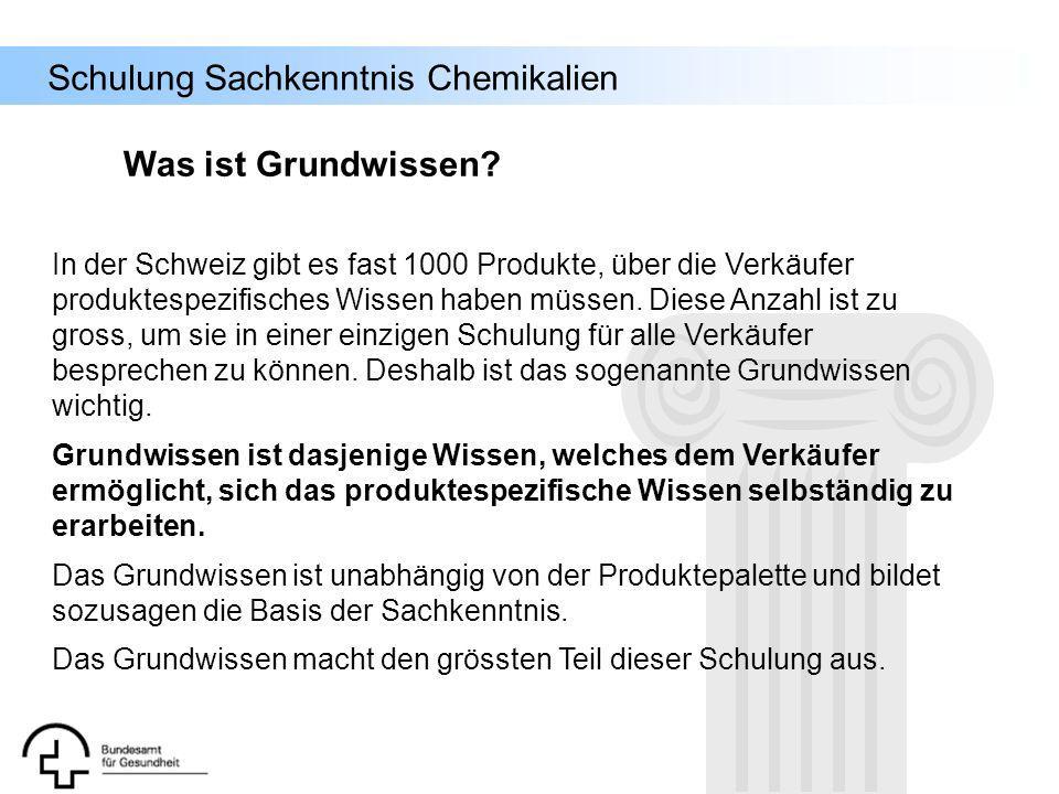Schulung Sachkenntnis Chemikalien Was ist Grundwissen? In der Schweiz gibt es fast 1000 Produkte, über die Verkäufer produktespezifisches Wissen haben
