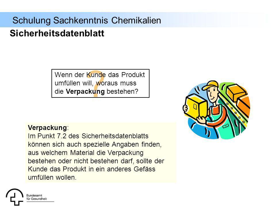 Schulung Sachkenntnis Chemikalien Verpackung: Im Punkt 7.2 des Sicherheitsdatenblatts können sich auch spezielle Angaben finden, aus welchem Material