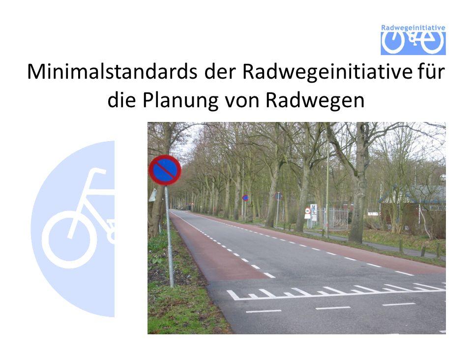 Minimalstandards der Radwegeinitiative für die Planung von Radwegen