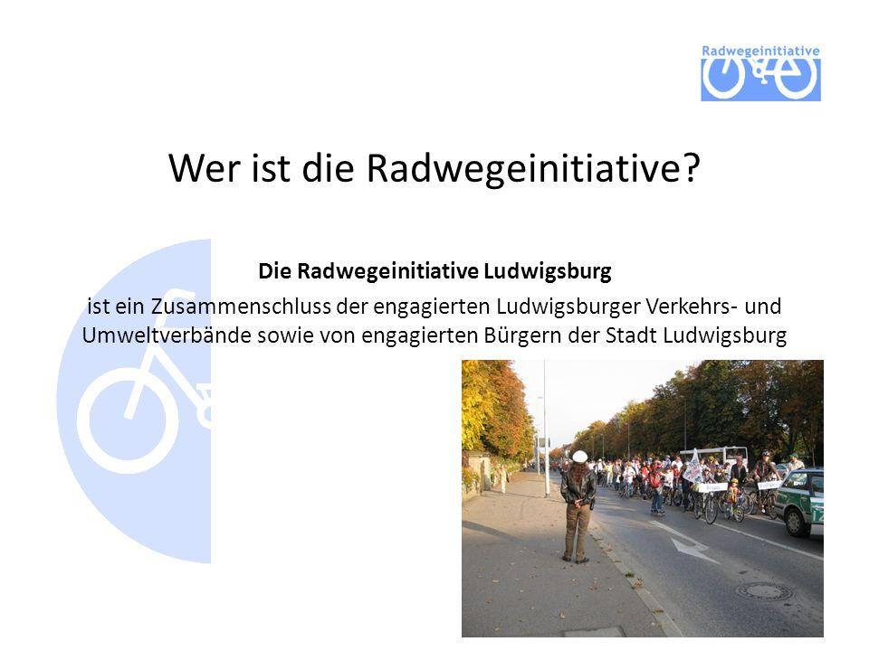 Wer ist die Radwegeinitiative? Die Radwegeinitiative Ludwigsburg ist ein Zusammenschluss der engagierten Ludwigsburger Verkehrs- und Umweltverbände so