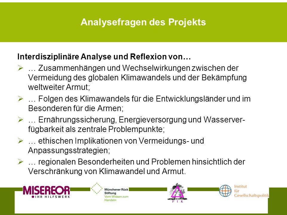 Analysefragen des Projekts Interdisziplinäre Analyse und Reflexion von… … Zusammenhängen und Wechselwirkungen zwischen der Vermeidung des globalen Kli