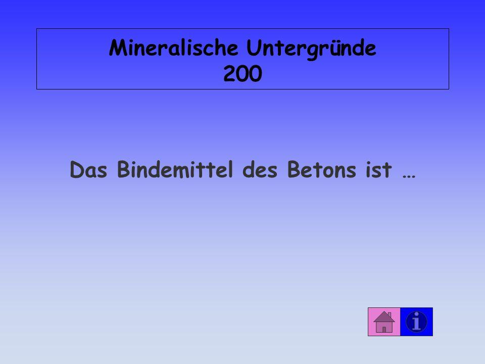 Antwort: Mineralische Untergründe 100 Alkalität