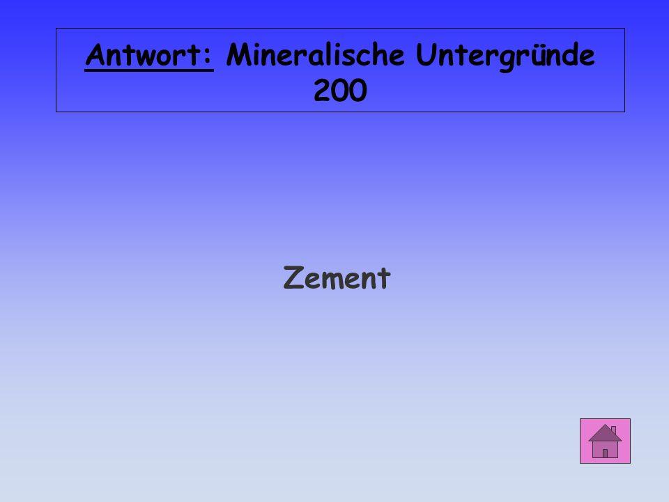 Mineralische Untergründe 200 Das Bindemittel des Betons ist …