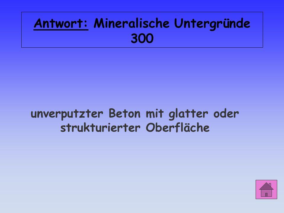 Mineralische Untergründe 300 Was versteht man unter Sichtbeton?