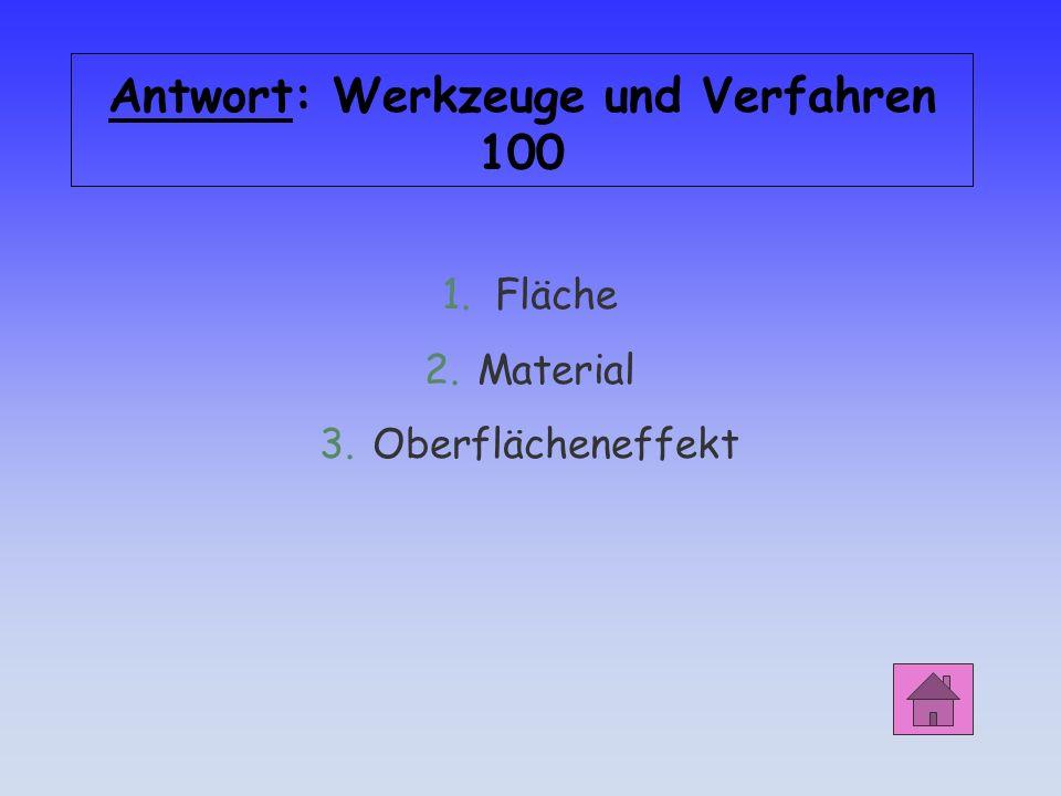 Werkzeuge und Verfahren 100 Die Auswahl der Pinsel und Bürsten richtet sich nach 1.