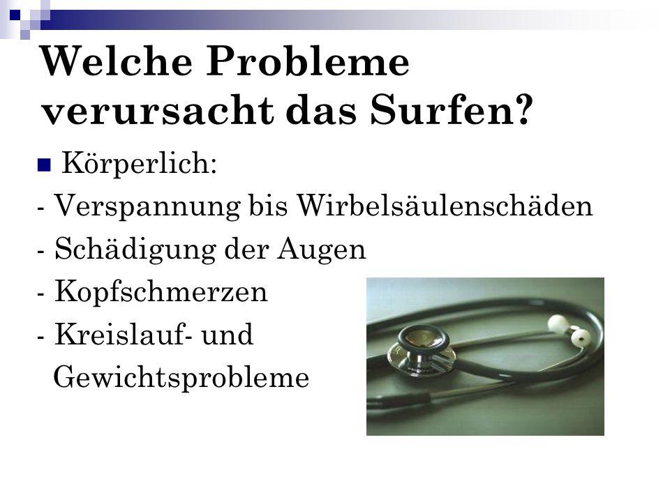 Psychosozial: - Hohe Telefon+ Onlinekosten - Realitätsverlust - Scheitern menschl.
