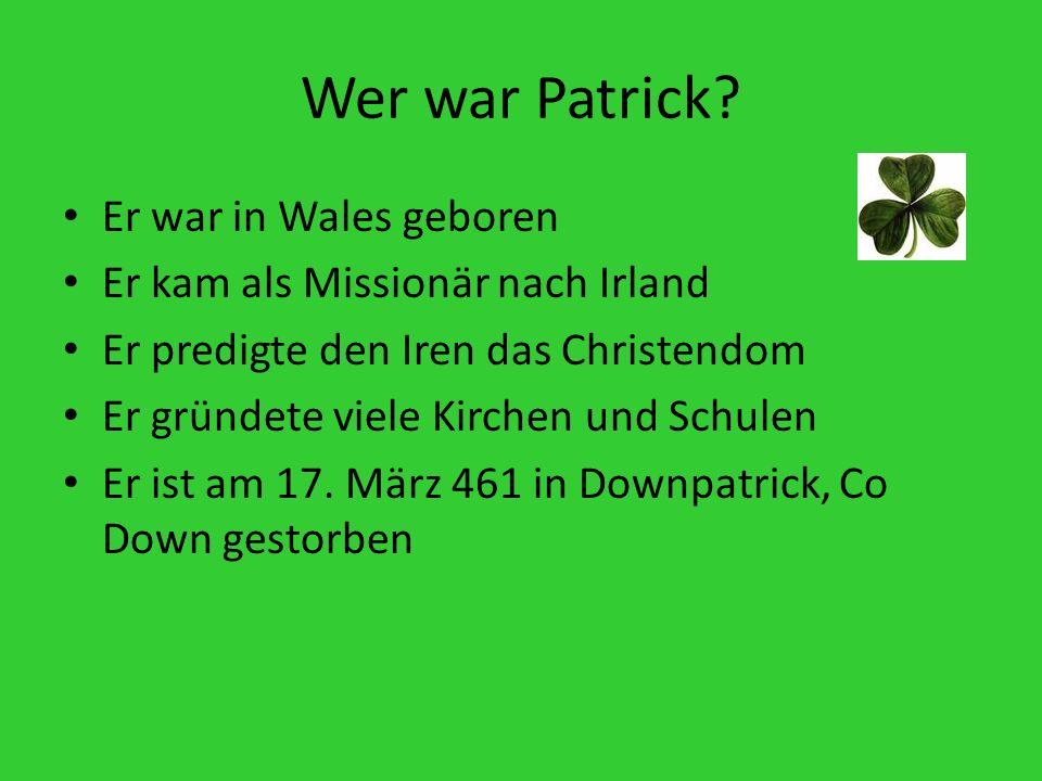 Wer war Patrick.
