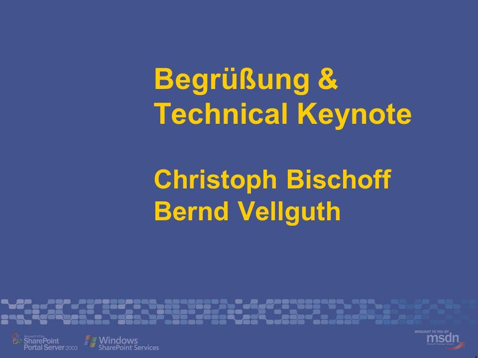 Begrüßung & Technical Keynote Christoph Bischoff Bernd Vellguth