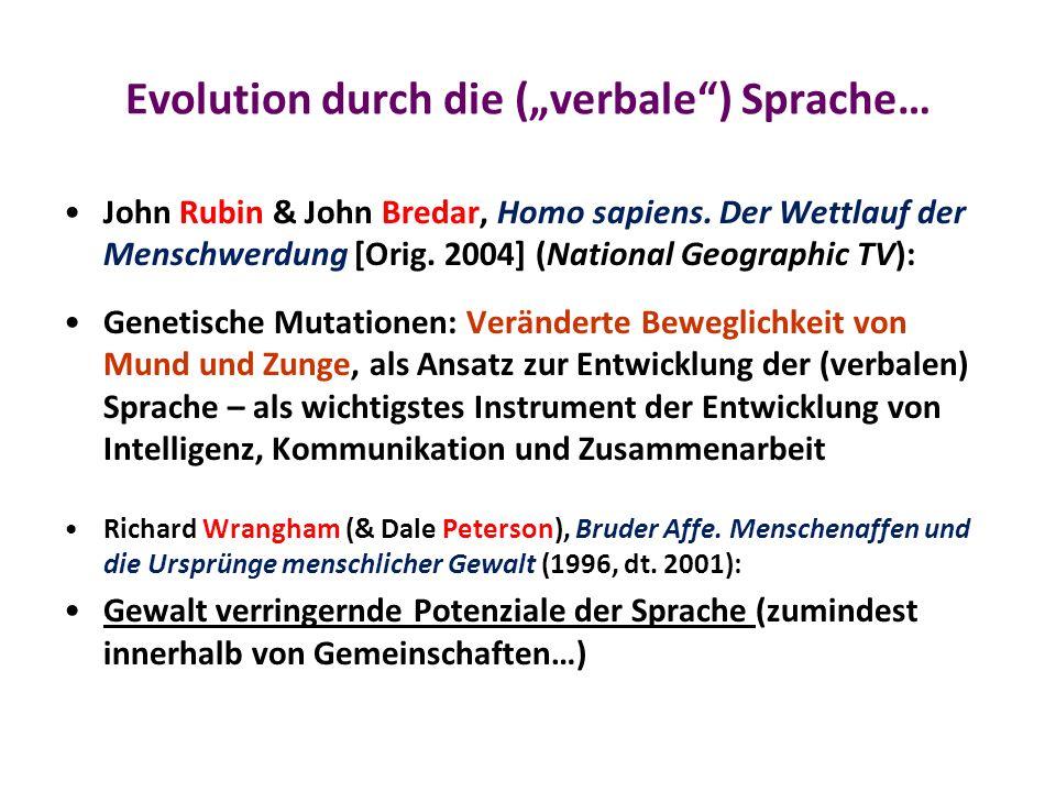 Evolution durch die (verbale) Sprache… John Rubin & John Bredar, Homo sapiens.