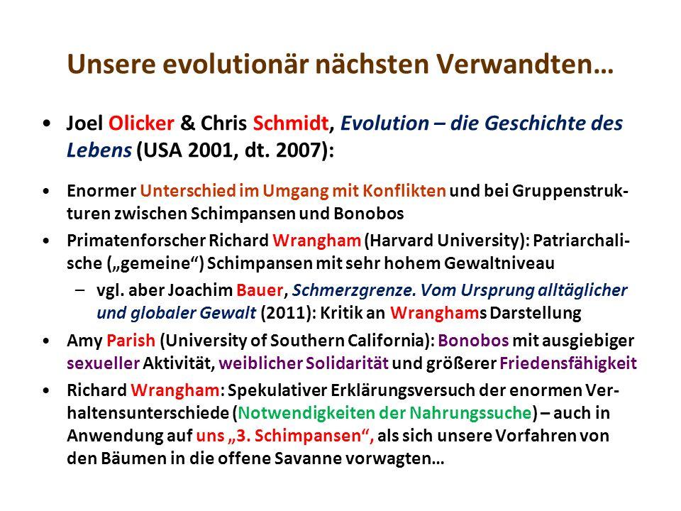 Unsere evolutionär nächsten Verwandten… Joel Olicker & Chris Schmidt, Evolution – die Geschichte des Lebens (USA 2001, dt.