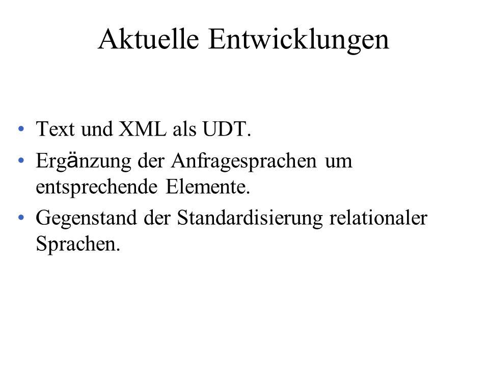 Aktuelle Entwicklungen Text und XML als UDT.