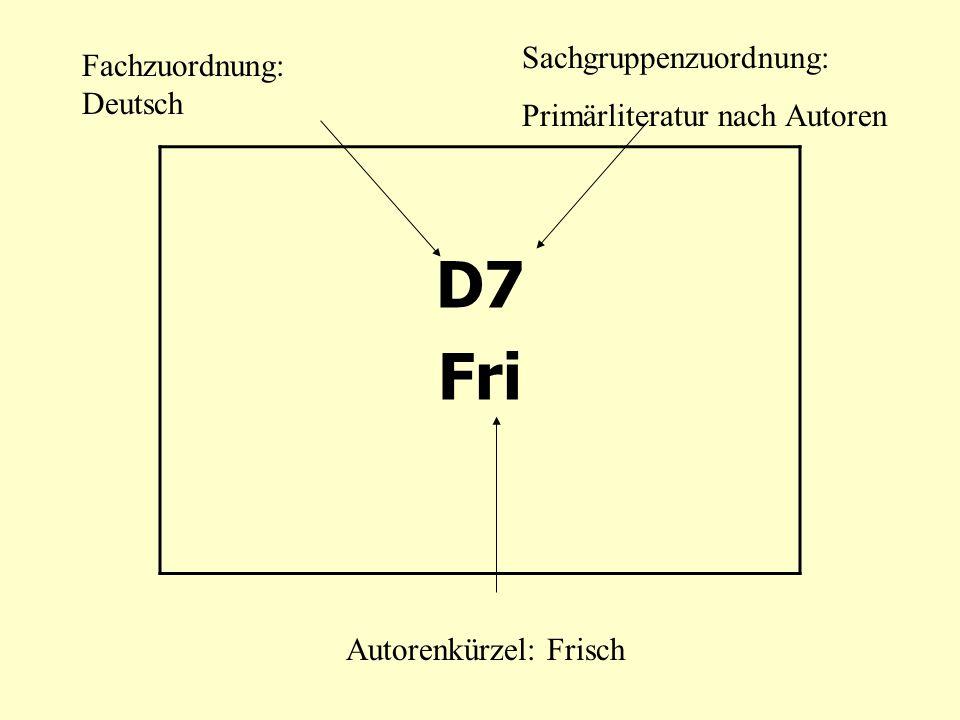 D7 Fri Fachzuordnung: Deutsch Sachgruppenzuordnung: Primärliteratur nach Autoren Autorenkürzel: Frisch