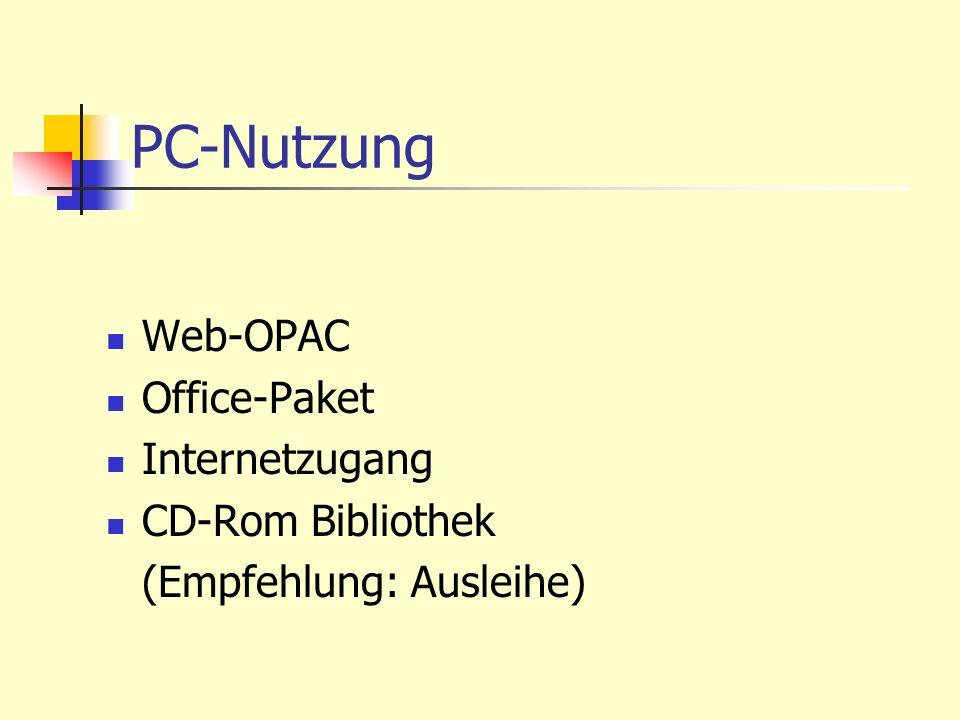 PC-Nutzung Web-OPAC Office-Paket Internetzugang CD-Rom Bibliothek (Empfehlung: Ausleihe)