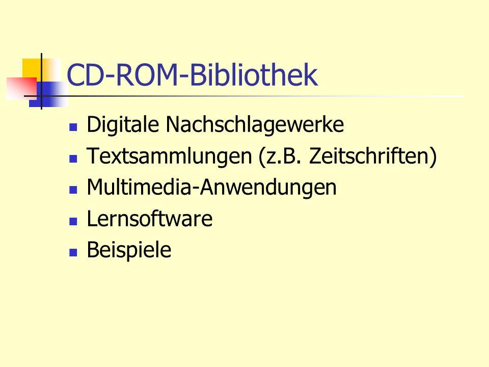 CD-ROM-Bibliothek Digitale Nachschlagewerke Textsammlungen (z.B. Zeitschriften) Multimedia-Anwendungen Lernsoftware Beispiele