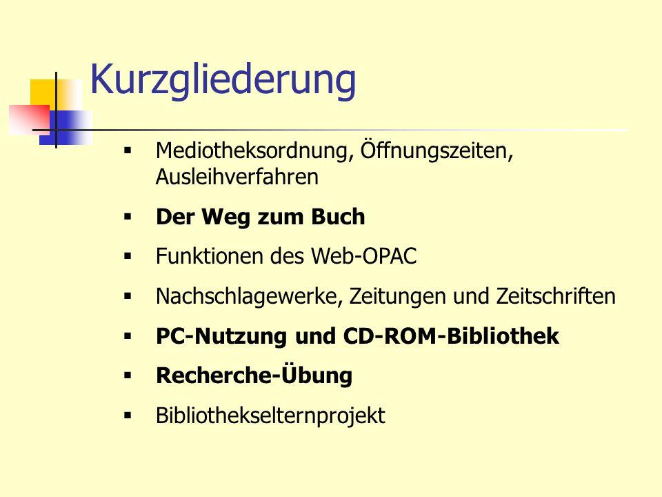Kurzgliederung Mediotheksordnung, Öffnungszeiten, Ausleihverfahren Der Weg zum Buch Funktionen des Web-OPAC Nachschlagewerke, Zeitungen und Zeitschrif