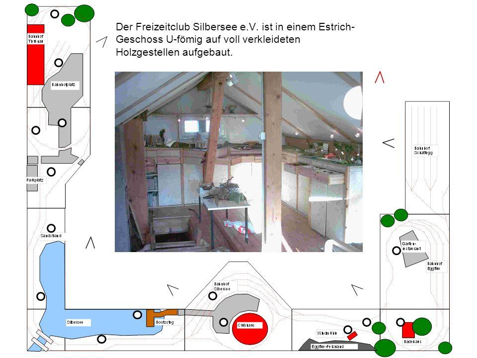 Der Freizeitclub Silbersee e.V. ist in einem Estrich- Geschoss U-fömig auf voll verkleideten Holzgestellen aufgebaut.