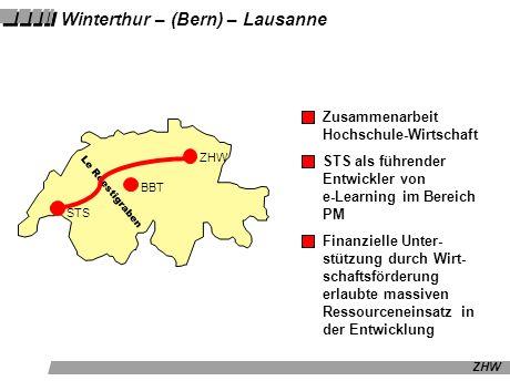 ZHW Winterthur – (Bern) – Lausanne ZHW BBT STS Le Roestigraben Zusammenarbeit Hochschule-Wirtschaft STS als führender Entwickler von e-Learning im Ber
