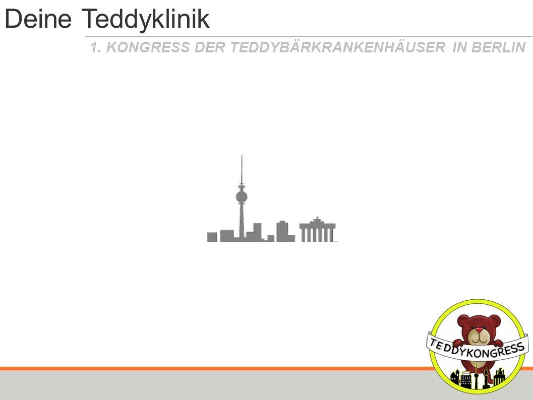 1. KONGRESS DER TEDDYBÄRKRANKENHÄUSER IN BERLIN Deine Teddyklinik