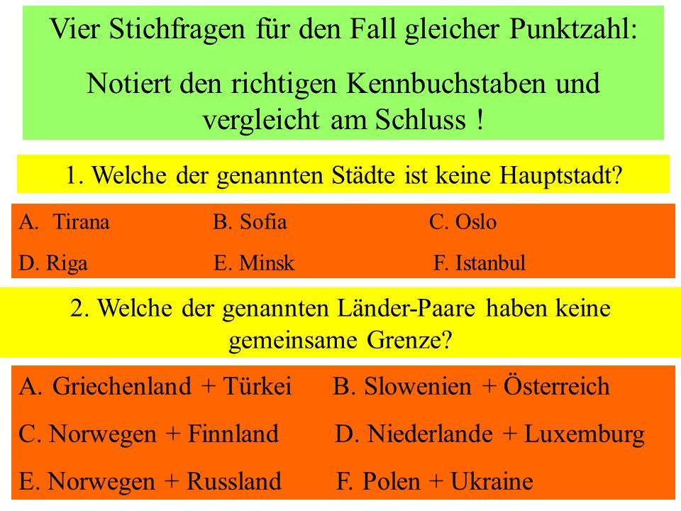 LÖSUNGEN 1. B: der Baltische Schild ist der älteste Teil Europas 2. D: Meere verändern ihre Temperatur langsamer als K. 3. A: Europa geht zurück auf d
