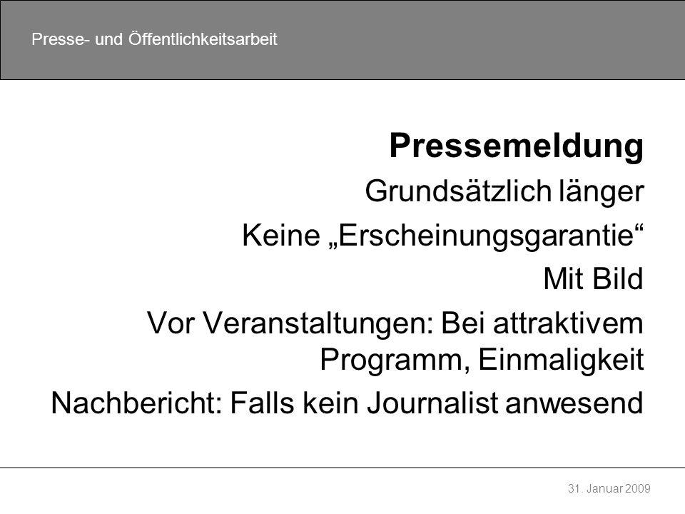 31. Januar 2009 Presse- und Öffentlichkeitsarbeit Pressemeldung Grundsätzlich länger Keine Erscheinungsgarantie Mit Bild Vor Veranstaltungen: Bei attr