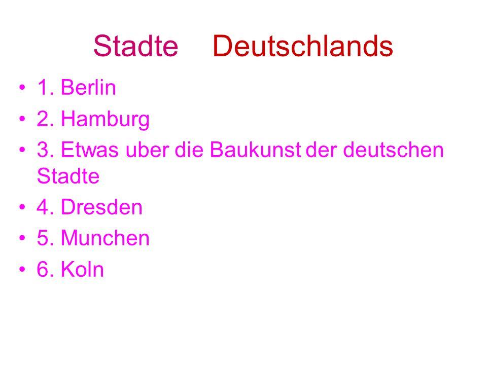 Stadte Deutschlands 1.Berlin 2. Hamburg 3. Etwas uber die Baukunst der deutschen Stadte 4.