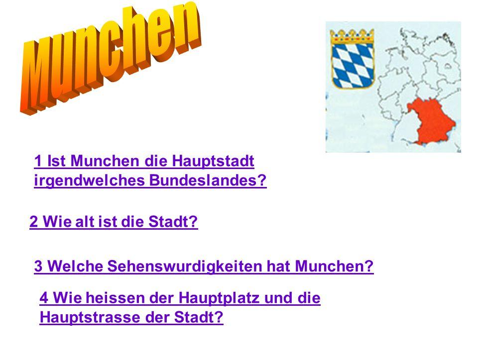 1 Ist Munchen die Hauptstadt irgendwelches Bundeslandes.