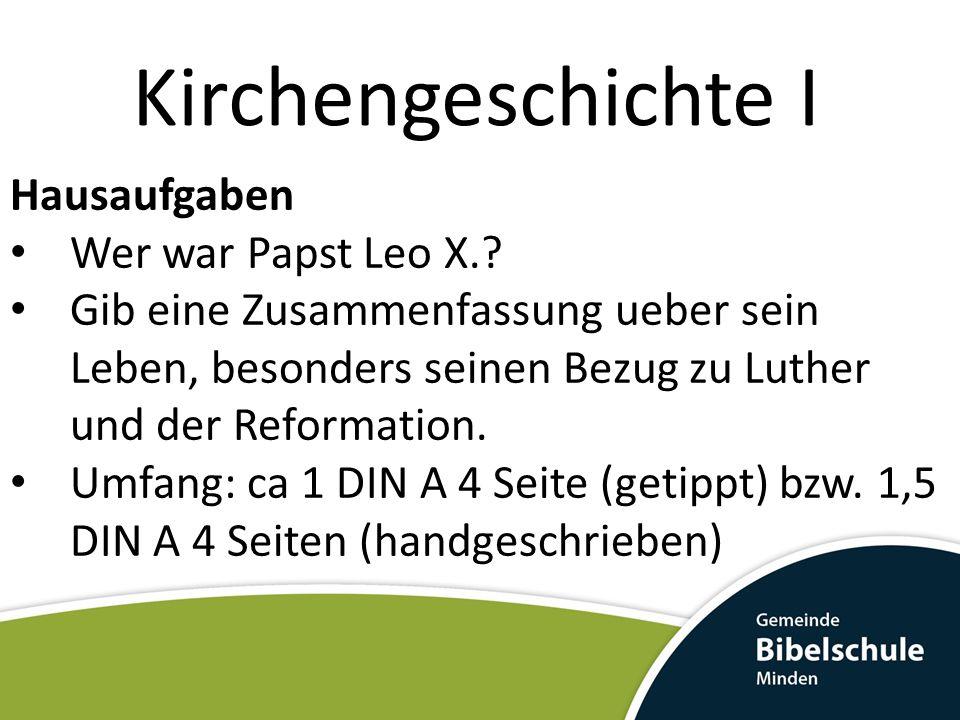 Kirchengeschichte I Hausaufgaben Wer war Papst Leo X.? Gib eine Zusammenfassung ueber sein Leben, besonders seinen Bezug zu Luther und der Reformation