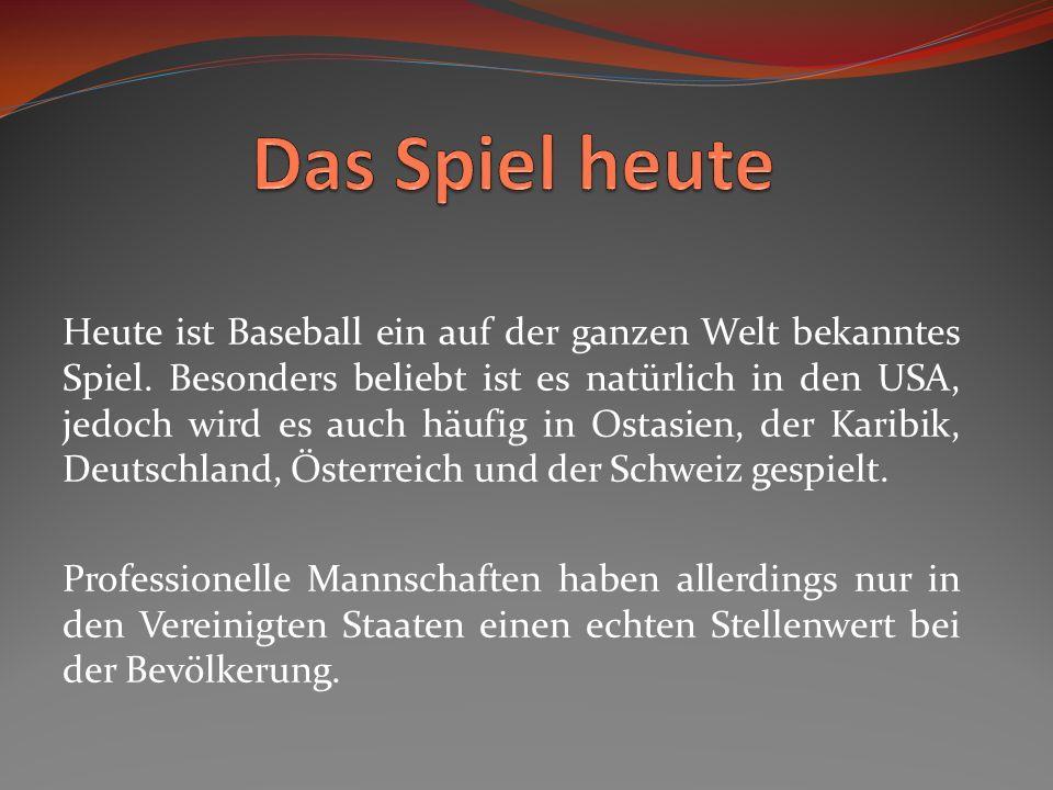 Heute ist Baseball ein auf der ganzen Welt bekanntes Spiel.