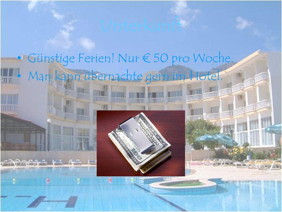 Unterkunft Günstige Ferien! Nur 50 pro Woche. Man kann übernachte gern im Hotel.
