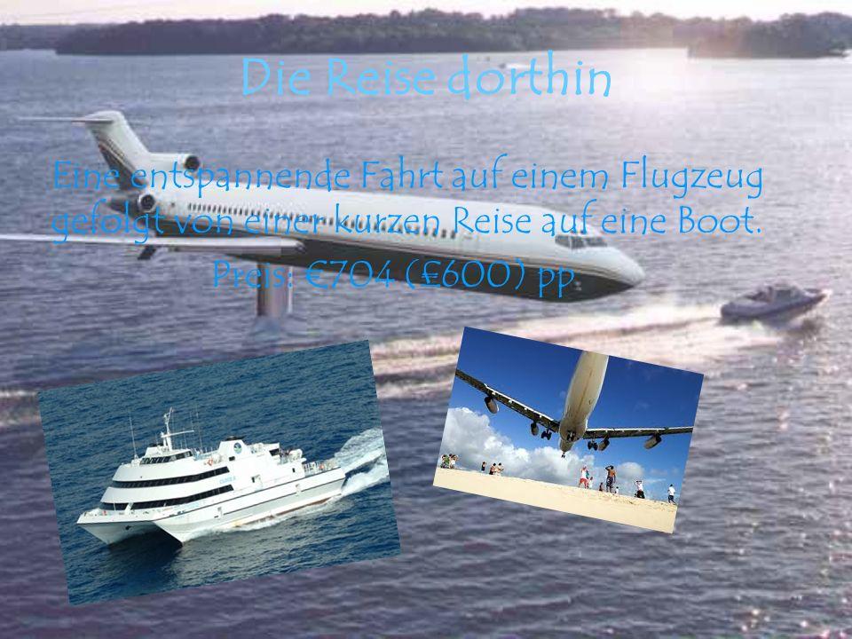 Die Reise dorthin Eine entspannende Fahrt auf einem Flugzeug gefolgt von einer kurzen Reise auf eine Boot.