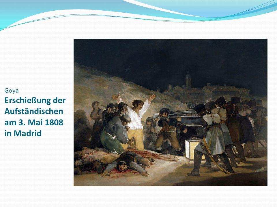 Goya Erschießung der Aufständischen am 3. Mai 1808 in Madrid