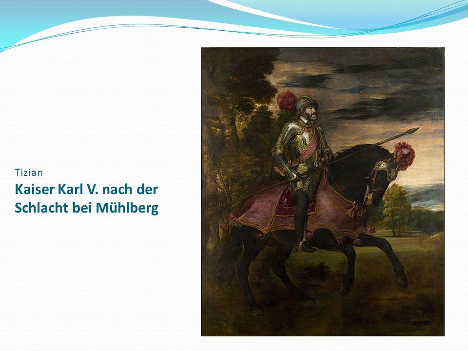 Tizian Kaiser Karl V. nach der Schlacht bei Mühlberg