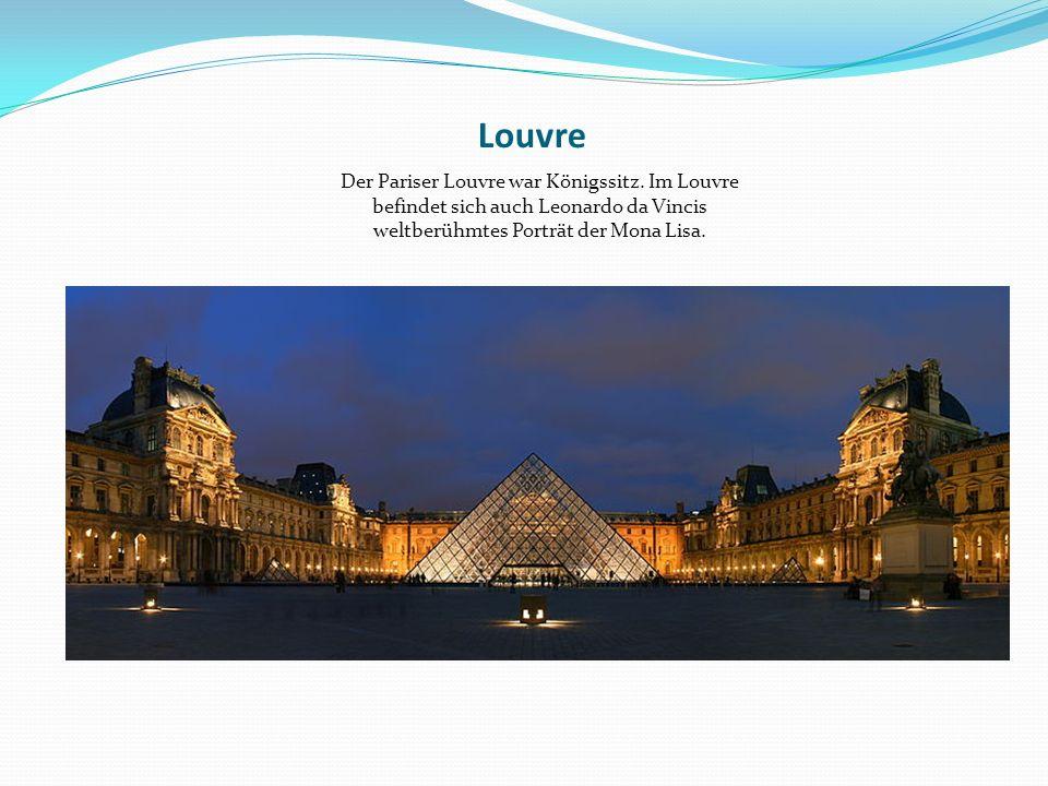 Louvre Der Pariser Louvre war Königssitz.