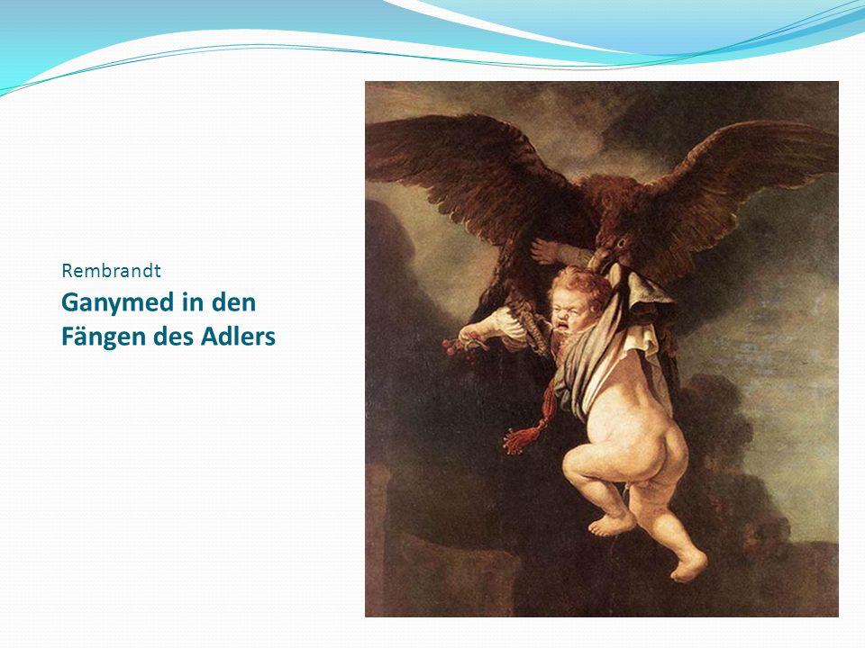 Rembrandt Ganymed in den Fängen des Adlers