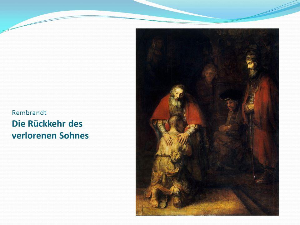 Rembrandt Die Rückkehr des verlorenen Sohnes