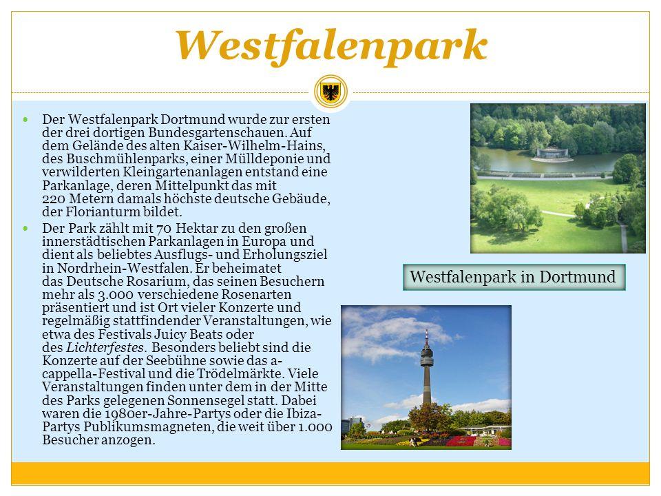 Westfalenpark Der Westfalenpark Dortmund wurde zur ersten der drei dortigen Bundesgartenschauen. Auf dem Gelände des alten Kaiser-Wilhelm-Hains, des B