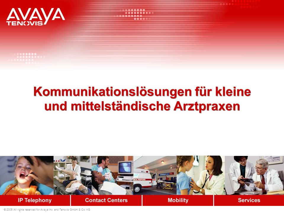 © 2005 All rights reserved for Avaya Inc. and Tenovis GmbH & Co.