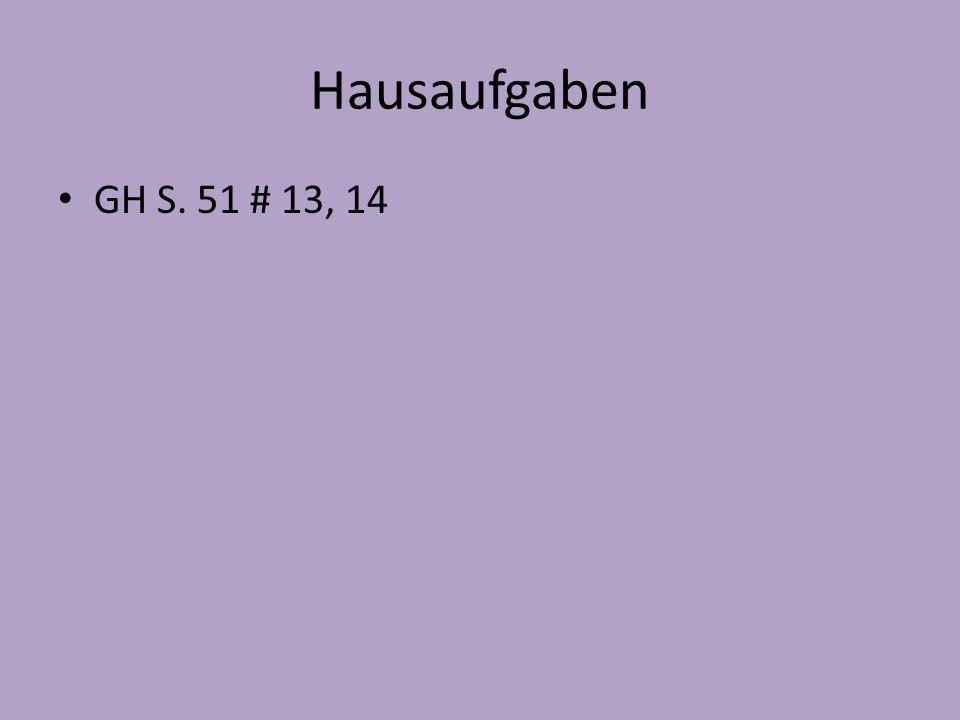 Hausaufgaben GH S. 51 # 13, 14
