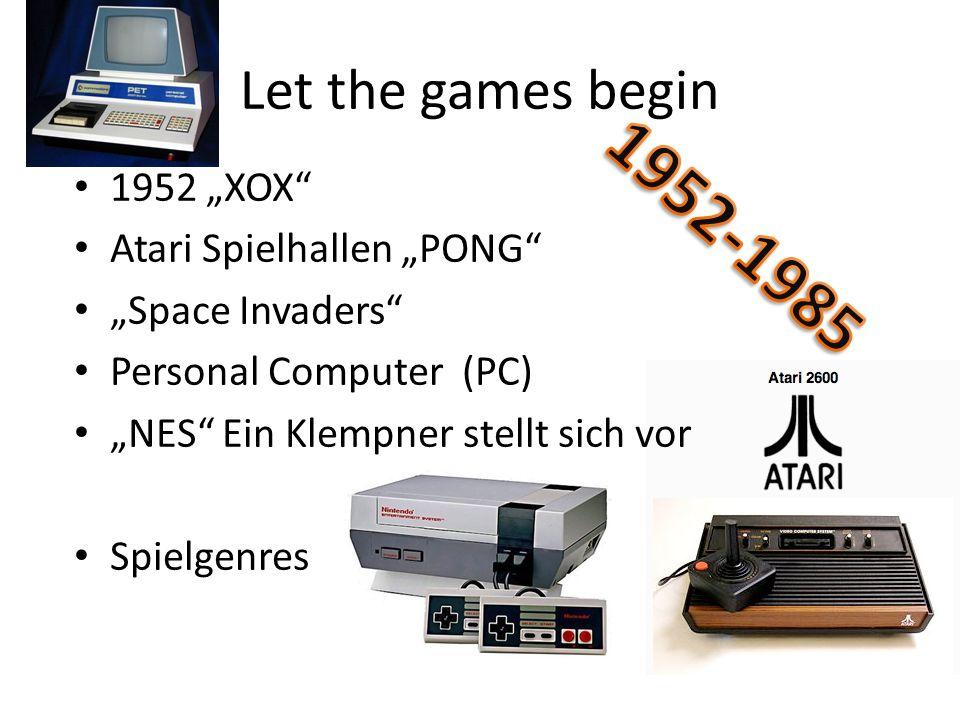 Let the games begin 1952 XOX Atari Spielhallen PONG Space Invaders Personal Computer (PC) NES Ein Klempner stellt sich vor Spielgenres