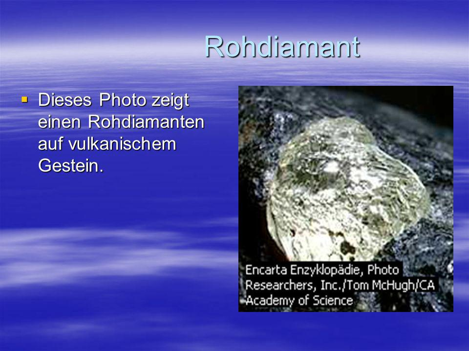 Rohdiamant Rohdiamant Dieses Photo zeigt einen Rohdiamanten auf vulkanischem Gestein. Dieses Photo zeigt einen Rohdiamanten auf vulkanischem Gestein.