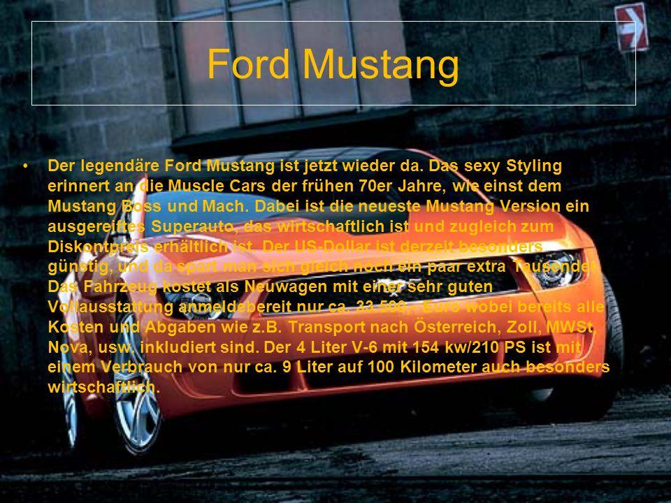 Ford Mustang Der legendäre Ford Mustang ist jetzt wieder da.