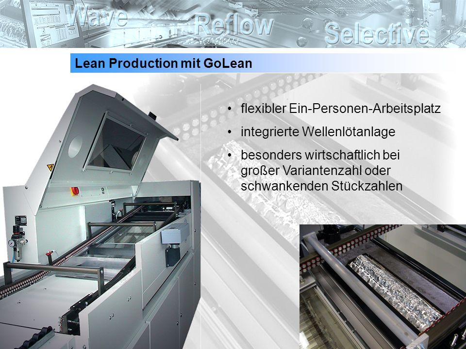 16 Lean Production mit GoLean flexibler Ein-Personen-Arbeitsplatz integrierte Wellenlötanlage besonders wirtschaftlich bei großer Variantenzahl oder s